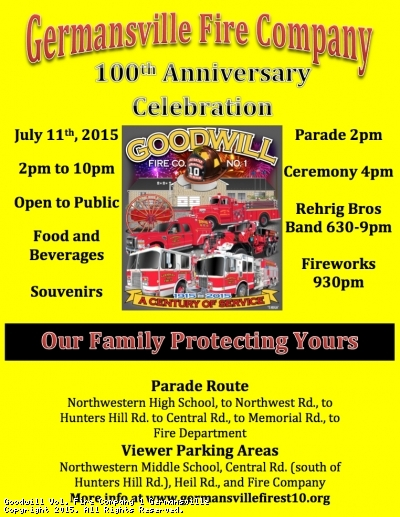 On July 11th 2015 the Goodwill Fire Company #1 of Germansville will be holding its 100th Anniversary celebration, including a community parade.